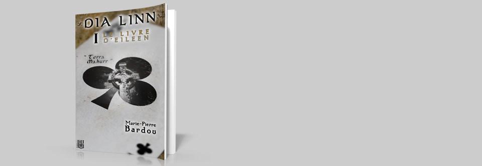 Dia Linn – I – Le Livre d'Eileen (partie 1 : Terra Mahurr)