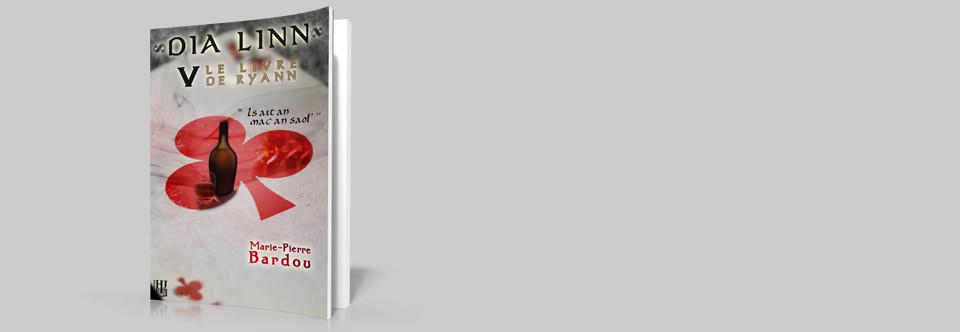 Dia Linn – V – Le Livre de Ryann (Is ait an mac an saol')